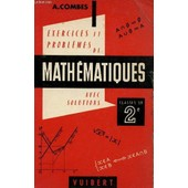 Exercices Et Problemes De Mathematiques Avec Solutions / Classes De 2de / 4� Edition. de COMBES A-