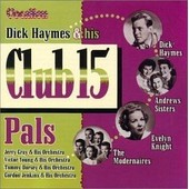 And His Club 15 Pals - Dick Haymes