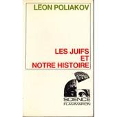 Les Juifs Et Notre Histoire de Poliakov, L�on