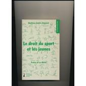 Le Droit Du Sport Et Les Jeunes de Mathieu Andre-Simonet