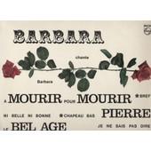 � Mourir Pour Mourir / Nantes / Pierre / Le Bel �ge / Au Bois De Saint-Amand / Paris 15 Ao�t / Sans Bagages / Ni Belle Ni Bonne / Bref / Etc. (Lp Original Biem Mono) - Barbara