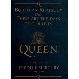 Bohemian rhapsody/These are the days of our lives