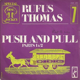 special disc jockey 7 - (do the) push and pul (part 1) 'rufus thomas) 3'14 / (do the) push and pul (part 2) 'rufus thomas) 3'14