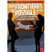 Aux Fronti�res Du Possible : Saison 2 de Victor Vicas