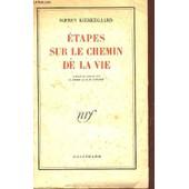 Etapes Sur Le Chemin De La Vie. de KIERKEGAARD SOEREN
