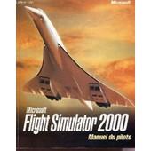 Manuel Du Pilote - Flight Simulator 2000 - Microsoft. de COLLECTIF