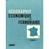 Geographie Economique Et Ferroviaire, 3 Tomes de COLLECTIF