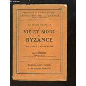 Vie Et Mort De Byzance. de louis brehier