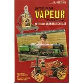 Sream Vapeur Dampf Petites Et Grandes Echelles de Poirterie, J.C