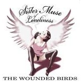 Sister Muse Of Loneliness - The Wounded Birds