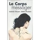 Le Corps Messager de Isabelle Filliozat H�lene Roubeix