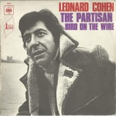 The Partisan (A. Marly - H. Zaret) 3'37 / Bird On The Wire (L. Cohen) 3'25 - Leonard Cohen Leonard Cohen