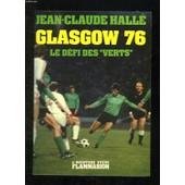 Glasgow 76. Le Defi Des Verts. de jean-claude halle