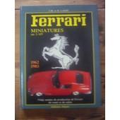 Ferrari Miniatures Au 1/43e - 1962 - 1983 - Vingt Ann�es De Production De Ferrari De Route Det De Salon de LASTU J.M. et D.