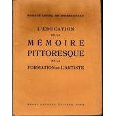 L'�ducation De La M�moire Pittoresque Et La Formation De L'artiste de LECOQ de BOISBAUDRAN HORACE