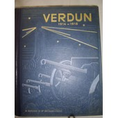Verdun Histoire Des Combattants Qui Se Sont Livr�s De 1914 � 1918 Sur Les Deux Rives De La Meuse de Pericard Jacques, Avec La Collaboration De Plusieurs Milliers D'anciens Combattants