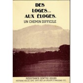 Des Loges...Aux Eloges.Un Chemin Difficile.R�sistance Du Centre Doubs de edouard filarder