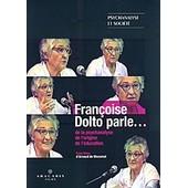 Fran�oise Dolto Parle... De La Psychanalyse, De L'origine, De L'�ducation de Arnaud De Mezamat