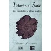 Les R�volutions Et Les Cycles - Ep�tre Des Fr�res De La Puret�, Xxxvi de Ikhwan Al-Safa