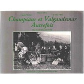 Champsaur Et Valgaudemar Autrefois - Les Plus Belles Vues de Villar, Lucien