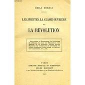 Les Jesuites, La Classe Ouvriere Et La Revolution de HUREAU EMILE