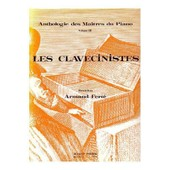 Anthologie Des Maitres Du Piano Volume 3 - Les Clavecinistes Volume 2 - Revision Armand Ferte