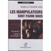 Les Manipulateurs Sont Parmi Nous - (1cd Audio Mp3) de Isabelle Nazare-Aga