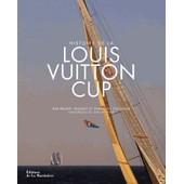 Histoire De La Louis Vuitton Cup de Bruno Troubl�
