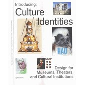 Introducing : Culture Identities - Design For Museums, Theaters, And Cultural Institutions de Robert Klanten