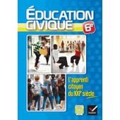 Education Civique 6e - L'apprenti Citoyen Du Xxie Si�cle de Caroline Barideau