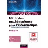M�thodes Math�matiques Pour L'informatique - Cours Et Exercices Corrig�s de Jacques V�lu