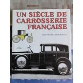 Un Si�cle De Carrosserie Fran�aise de HENRI-LABOURDETTE, Jean