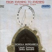 Chants Gregoriens : From Evening To Evening - A, Schola Hungari,