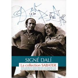 Signe Dali 20 : La Collection Sabater (Huiles, Aquarelles Et Dessins D�dicac�s � Son Secr�taire Et A
