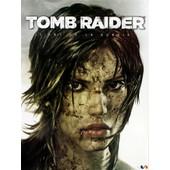 Tomb Raider : L'art De La Survie de Crystal Dynamics