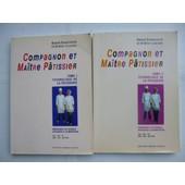 Compagnon Et Ma�tre P�tissier - Tome 2, Technologie De La P�tisserie, Comprenant Les Sciences Appliqu�es � L'alimentation de Daniel Chaboissier