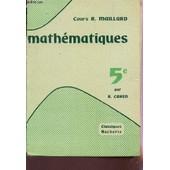Mathematiques - Classe De 5e / Cours R. Maillard. de CAHEN R.