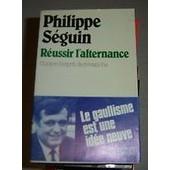 R�ussir L'alternance - Contre L'esprit De Revanche de Philippe S�guin