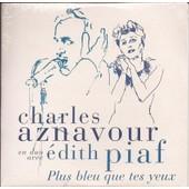 Charles Aznavour En Duo Avec Edith Piaf : Plus Bleu Que Tes Yeux