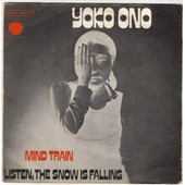 Mind Train / Listen The Snow Is Falling - Yoko Ono