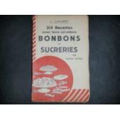215 Recettes Pour Faire Soi-M�me Bonbons Et Sucreries. de Louvert J.