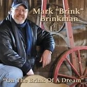 On The Brink Of A Dream - Mark ''brink'' Brinkman