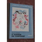 Le Bonheur De Pomponnet - Illustrations De Mirabelle de France Roche
