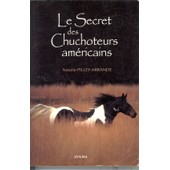 Le Secret Des Chuchoteurs Am�ricains de Nathalie Pilley Mirande