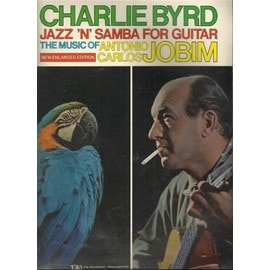 Charlie Byrd Jazz'n'samba for guitar The music of Antonio Carlos Jobim