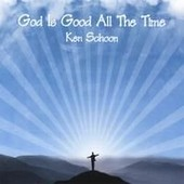 God Is Good All The Time [Cdr] - Ken Schoon
