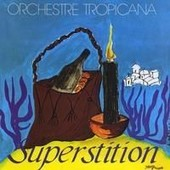 Superstition - Orchestre Tropicana