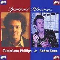 Spiritual Blossoms - Tamerlane Phillips & Andru Cann