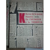 K Revue De La Po�sie. Num�ro 3. De L'humour � La Terreur. Hommage � Kurt Schwitters. de PARISOT Henri (Dirig�e par)