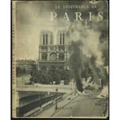 La Delivrance De Paris 19-26 Aout 1944 de BERNARD AURY
